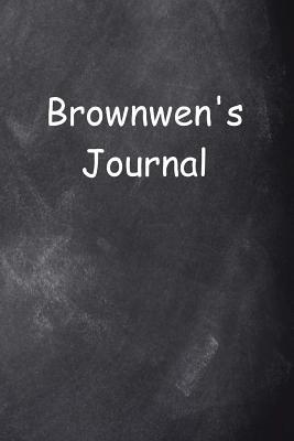 Brownwen Personalized Name Journal Custom Name Gift Idea Brownwen  (notebook, Diary, Blank Book)