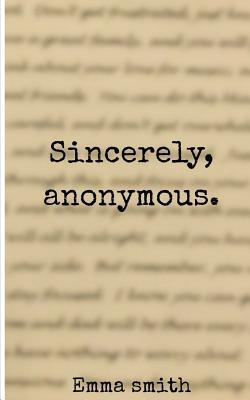 Sincerely, Anonymous