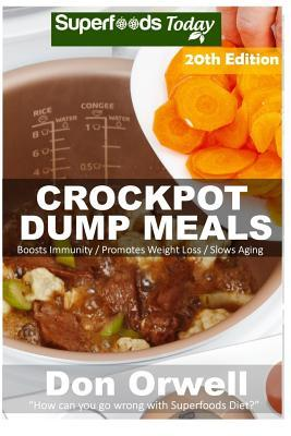 Crockpot Recipes  Over 230 Quick & Easy Gluten Free Low Cholesterol Whole Foods Recipes Full of Antioxidants & Phytochemicals