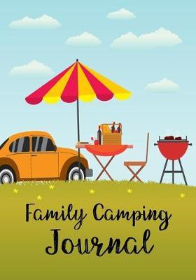 Family Camping Journal  Camping Diary & Camping Activity Book for Families, Checklist Journal/ Camping Journal Record for Trips /Camping Meal Planner