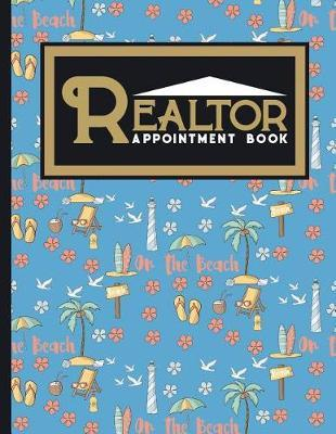 Realtor Appointment Book : 6 Columns Appointment Notebook, Best Appointment Scheduler, My Appointment Book, Cute Beach Cover