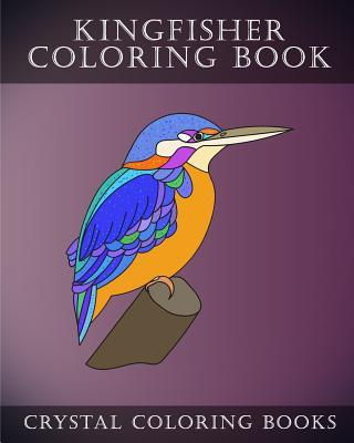 Kingfisher Coloring Book  30 Adorably Cute Simple Easy Hand Drawn Kingfisher Coloring Pages for Adults, Grown Ups and Childern.