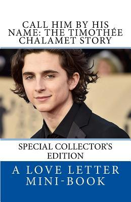 Call Him by His Name  The Timothee Chalamet Story (So Far)