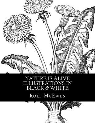 Nature Is Alive - Illustrations in Black & White