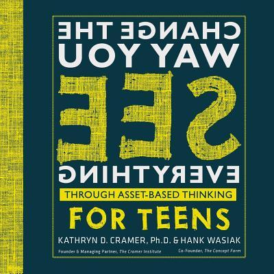 Change the Way You See Everything for Teens  Asset-Based Thinking for Teens