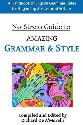 No-Stress Guide to Amazing Grammar and Style
