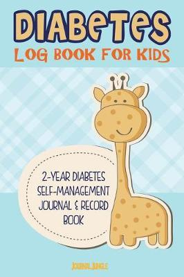 Diabetes Log Book for Kids  Complete Blood Glucose Log Book and Food Journal for Children - Specifically for Type 2 Diabetes - 24 Months of Records (6 x 9 - Portable)