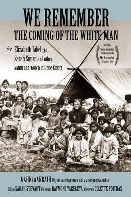 We Remember the Coming of the White Man