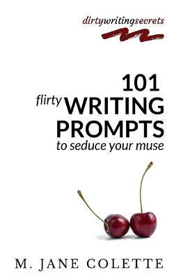 101 Flirty Writing Prompts to Seduce Your Muse