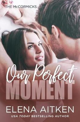 Our Perfect Moment