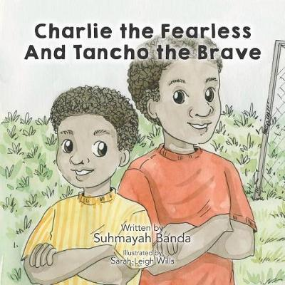 Charlie the Fearless and Tancho the Brave