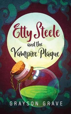 Etty Steele and the Vampire Plague