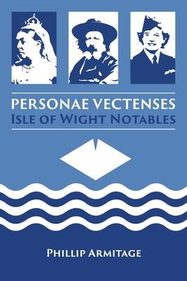 Personae Vectenses - Isle of Wight Notables