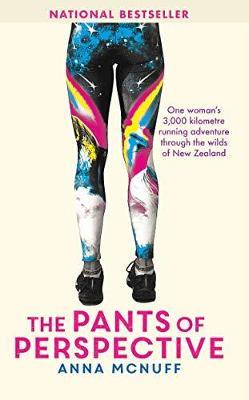 The Pants Of Perspective : One woman's 3,000 kilometre running adventure through the wilds of New Zealand
