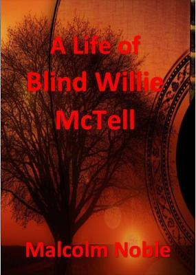 A Life of Blind Willie McTell