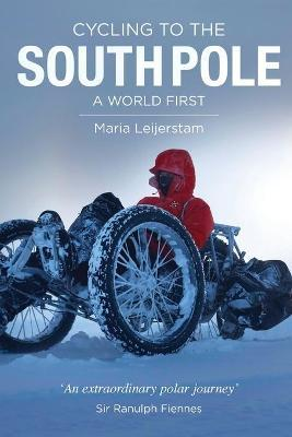 Cycling to the South Pole : A World First