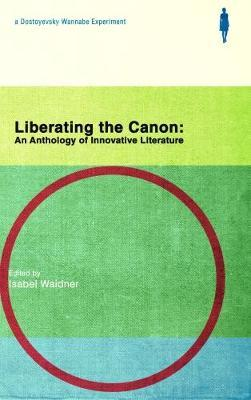 Liberating the Canon: An Anthology of Innovative Literature