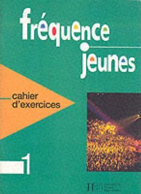 Frequence jeunes : Cahier d'exercices 1