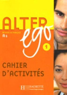 Alter Ego : Cahier d'exercices 1