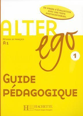 Alter Ego : Guide pedagogique 1