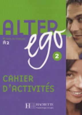 Alter Ego: Alter Ego Cahier D'exercices Bk. 2