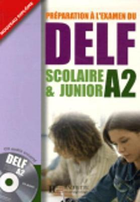 Preparation a l'examen du DELF Scolaire et Junior : Livre A2 & CD