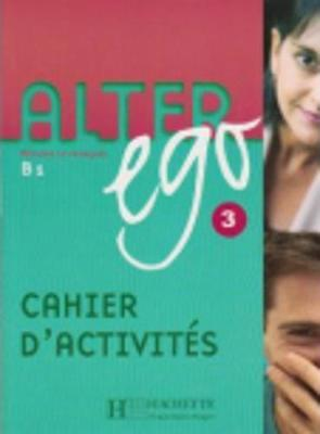 Alter Ego: Alter Ego Cahier D'activities Bk. 3