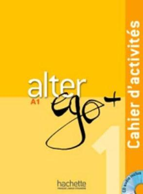 Alter Ego + : Cahier d'activites + CD audio A1