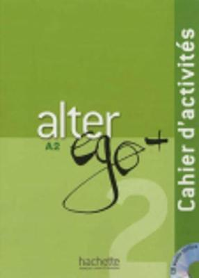 Alter Ego + : Cahier d'activites + CD audio A2