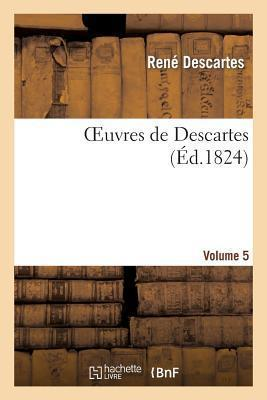 Oeuvres de Descartes.Volume 5