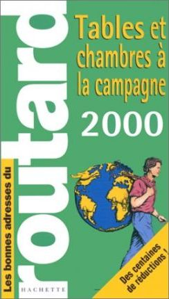 Guides Routard - Tables and Chambres a La Campagne: 2000-1