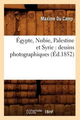 Egypt, Nubia, Palestine and Syria : Photographic Drawings (Ed.1852)