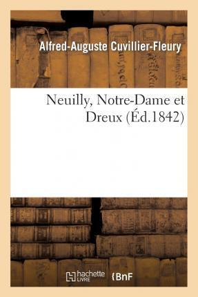 Neuilly, Notre-Dame et Dreux - Alfred-Auguste Cuvillier-Fleury