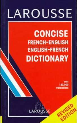 Larousse Concise French-English English-French Dictionary