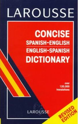 Dic Larousse Concise Spanish-English English-Spanish Dictionary
