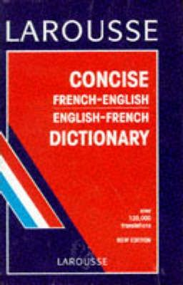 Larousse Concise French-English, English-French Dictionary