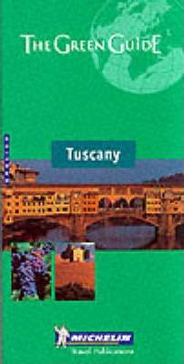 Michelin Green Guide: Tuscany