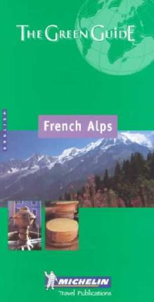 French Alps Green Guide: French Alps