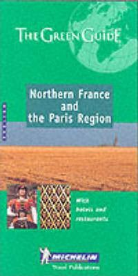 Northern France and the Paris Region Green Guide