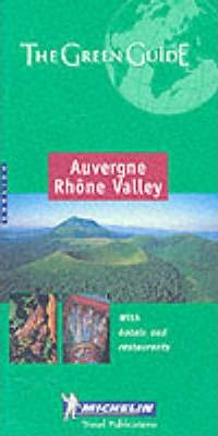 Auvergne Rhone Valley Green Guide 2002