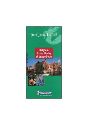 Michelin Green Guide: Belgium, Grand Duchy of Luxembourg