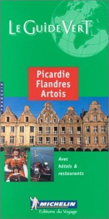 Michelin Green Guide: Picardie, Flandres, Artois