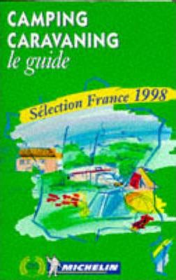 Michelin Camping and Caravanning in France 1998