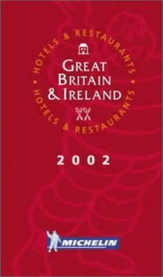 Michelin Red Guide 2002: Great Britain and Ireland
