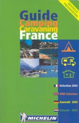 Michelin Annual Guide 2003: Camping and Caravaning France
