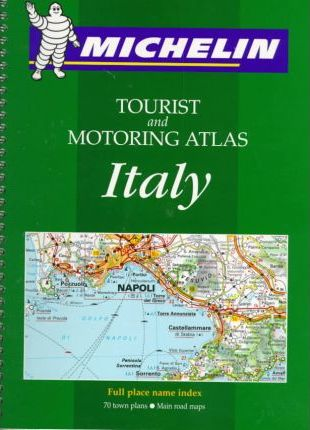 Michelin Tourist and Motoring Atlas Italy 1999