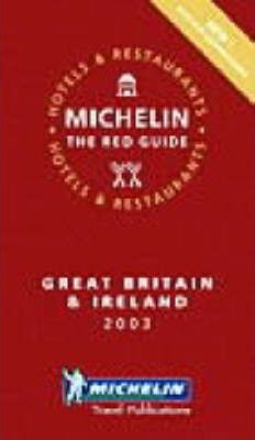 Michelin Red Guide 2003: Great Britain and Ireland