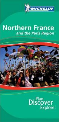 Northern France and Paris Region Green Guide