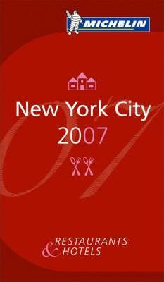 The Michelin Guide New York City 2007 2007