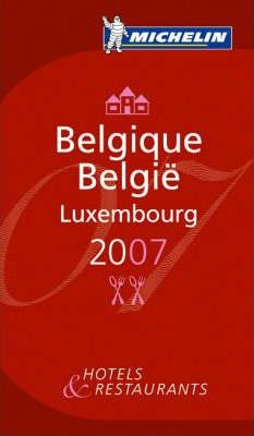 Michelin Guide Belgique Luxembourg 2007 2007